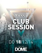 Vienna Club Session, 1020 Wien  2. (Wien), 18.12.2014, 22:00 Uhr