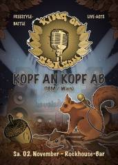 King of Season Freestylebattle + Live-Act: Kopf An Kopf Ab (1bm/ Wien), 5020 Salzburg (Sbg.), 02.11.2013, 21:00 Uhr