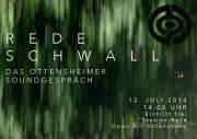REDESCHWALL - DAS OTTENSHEIMER SOUNDGESPRÄCH, 4100 Ottensheim (OÖ), 12.07.2014, 14:00 Uhr