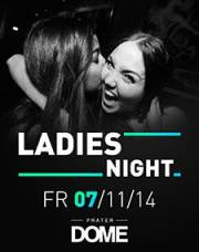 Ladies Night, 1020 Wien  2. (Wien), 07.11.2014, 22:00 Uhr