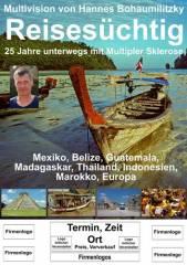 Multivision: Reisesüchtig - Ing. Hannes Bohaumilitzky, 4470 Enns (OÖ), 16.04.2015, 19:30 Uhr