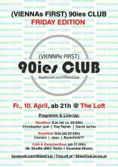 90ies Club: Friday Edition!, 1160 Wien,Ottakring (Wien), 10.04.2015, 21:00 Uhr