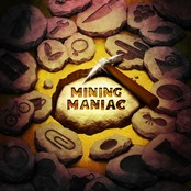 Mining Maniac bestellen!