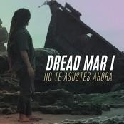 Dread Mar I - No Te Asustes Ahora