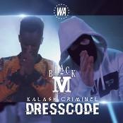 Black M feat. Kalash Criminel - Dress Code