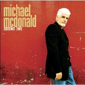 Michael McDonald - Baby I Need Your Loving