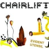 Chairlift - Evident Utensil