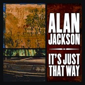 Alan Jackson - It's Just That Way