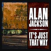 Alan Jackson - It's Just That Way