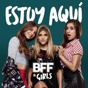 BFF Girls - Estoy Aqu