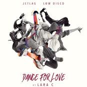 Jetlag Music, Low Disco, Lara C - Dance For Love