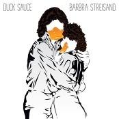 Duck Sauce - Barbra Streisand bestellen!