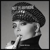 Bebe Rexha - Not 20 Anymore