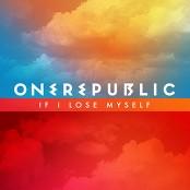 OneRepublic - If I Lose Myself