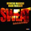 Mehrzad Marashi & Mark Medlock - Sweat (A La La La La Long)