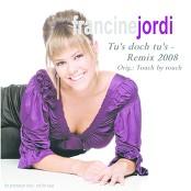 Francine Jordi - Tu's doch tu's (Remix 2008)