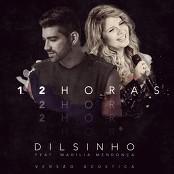 Dilsinho & Marlia Mendona - 12 Horas