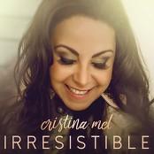Cristina Mel - Irresistible