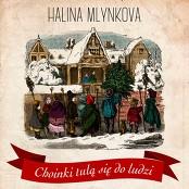 Halina Mlynkova - Choinki Tul Si Do Ludzi