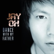 Jay Oh - Dance with My Father