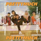 PRETTYMUCH feat. French Montana - No More