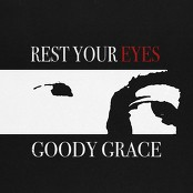 goody grace - Rest Your Eyes