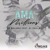 Dr Malinga feat. DJ Call me - Ama Millions