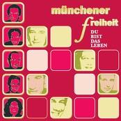 Münchener Freiheit - Du Bist Das Leben