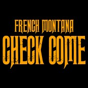 French Montana - Check Come