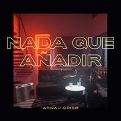 Arnau Griso - Nada Que Aadir