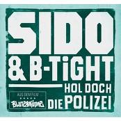 Sido & B-Tight - Hol doch die Polizei