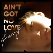 Karry Wang - Ain't Got No Love