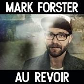 Mark Forster - Au Revoir bestellen!