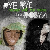 Rye Rye & Robyn - Never Will Be Mine
