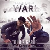 Tour 2 Garde feat. Abou Debeing - Wari