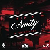 KiD X feat. ChianoSky - Aunty