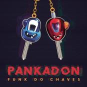 PANKADON - Funk do Chaves / Que Bonita Vecindad