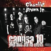 Charlie Brown Jr. - Só existe o agora