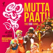 "Sushin Shyam, Jassie Gift & Anthony Daasan - Mutta Paatu (The Egg Song) [From ""Rosapoo""]"