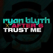 Ryan Blyth & After 6 - Trust Me (Radio Edit)