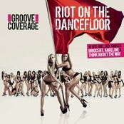 Groove Coverage - Riot On The Dancefloor