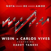 Wisin and Carlos Vives feat. Daddy Yankee - Nota de Amor