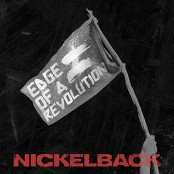 Nickelback - Edge Of A Revolution