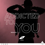 Avicii - Addicted To You bestellen!