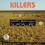 The Killers - ¡Happy Birthday Guadalupe! (Chorus)