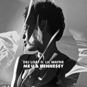 DeJ Loaf feat. Lil Wayne - Me U & Hennessy bestellen!