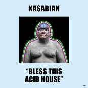 Kasabian - Bless This Acid House