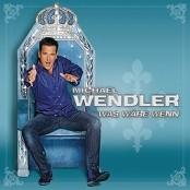 Michael Wendler - Was wäre wenn