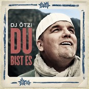 Dj Ötzi - Du bist es (Single Version)