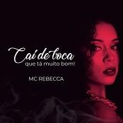 Mc Rebecca, Mc Th - Cai de Boca Que T Muito Bom